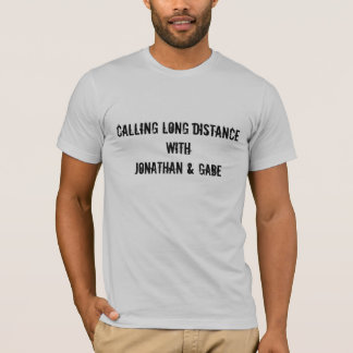 CALLING LONG DISTANCE T-Shirt