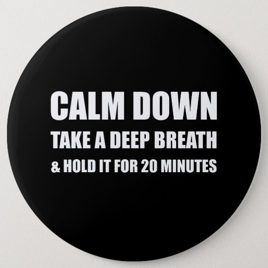 Calm Down Deep Breath Hold Minutes 6 Cm Round Badge
