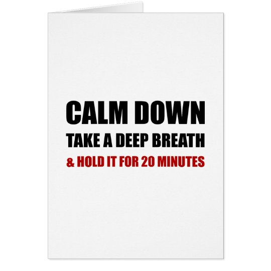 Calm Down Deep Breath Hold Minutes Card