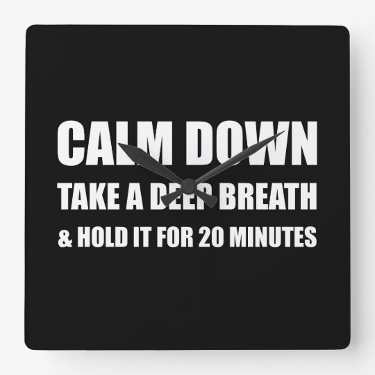 Calm Down Deep Breath Hold Minutes Clock