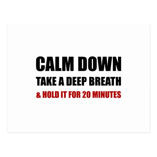 Calm Down Deep Breath Hold Minutes Postcard