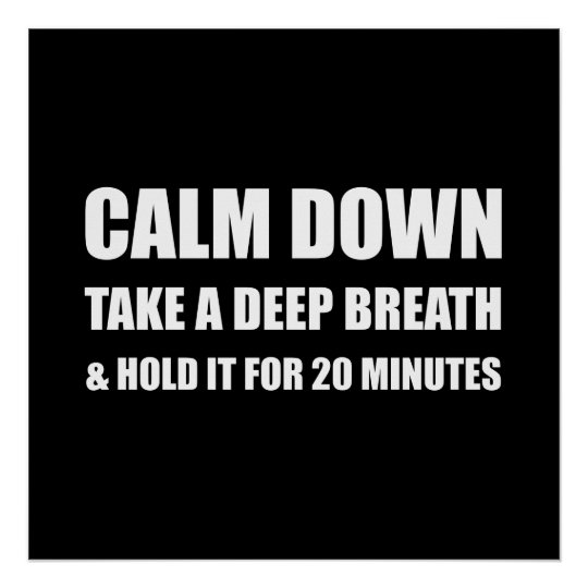 Calm Down Deep Breath Hold Minutes Poster