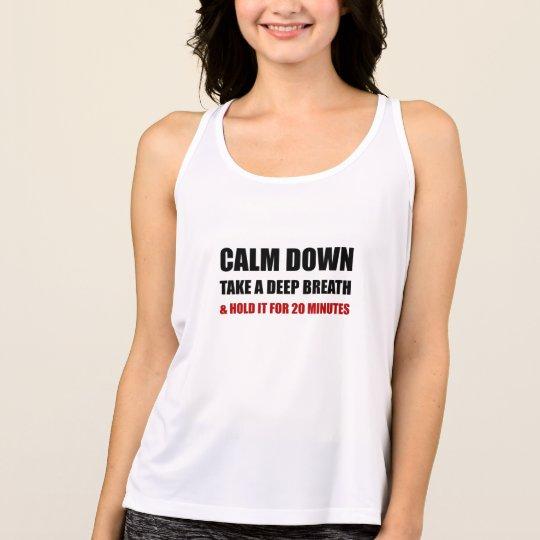 Calm Down Deep Breath Hold Minutes Singlet