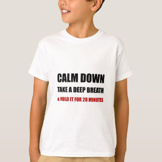 Calm Down Deep Breath T-Shirt