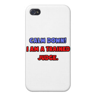 Calm Down .. I am a Trained Judge iPhone 4/4S Case