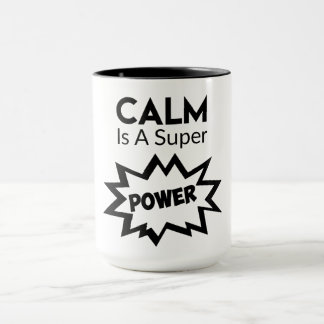 Calm is Super Power Mug