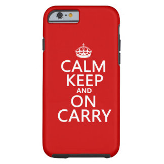 Calm Keep and On Carry - all colours Tough iPhone 6 Case