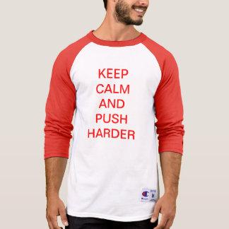 Calm - Push Harder T-Shirt