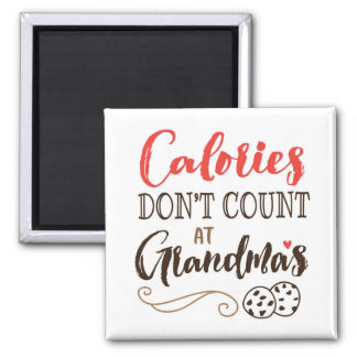 Calories Don't Count at Grandma's Magnet