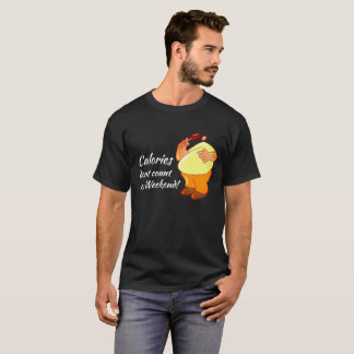 calories dont count on weekend fat men tshirt