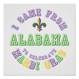 Came From Alabama Celebrate Mardi Gras Tees Gifts Poster