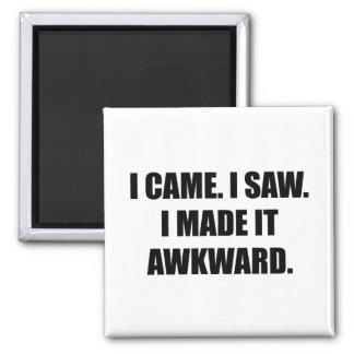 Came Saw Made Awkward Magnet