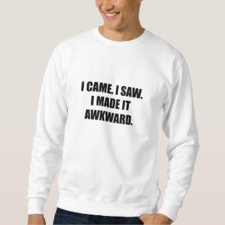 Came Saw Made Awkward Sweatshirt