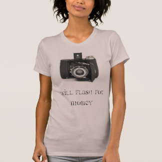 camera Will Flash for Money T-Shirt