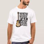 "Camiseta ""Where Words fail music speaks"" T-Shirt"
