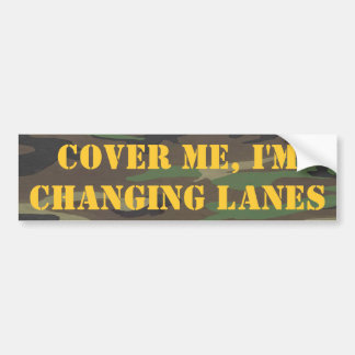 camo, Cover Me, I'm Changing Lanes Bumper Sticker