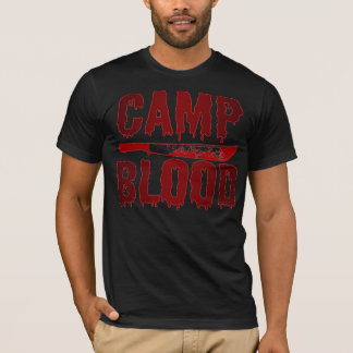 CAMP BLOOD!! T-Shirt
