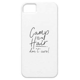 Camp Hair Don't Care Case For The iPhone 5