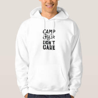 Camp Hair Don't Care Hoodie