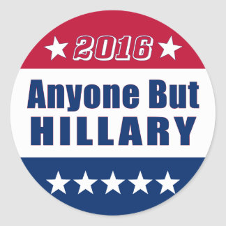 Campaign 2016 | Anyone But Hillary | Funny Round Sticker