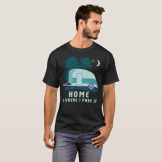Camping Home TearDrop Trailer T-Shirt