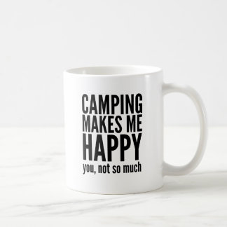 Camping Makes Me Happy You Not So Much Coffee Mug