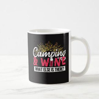 Camping & Wine!  What Else is There?  Design Coffee Mug