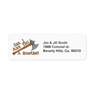 Can I Axe You A Question Return Address Label