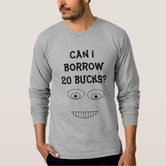 CAN I BORROW 20 BUCKS Funny Embarrassed Face T-Shirt
