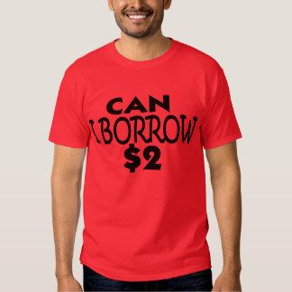 Can I Borrow $2.00 -- T-Shirt