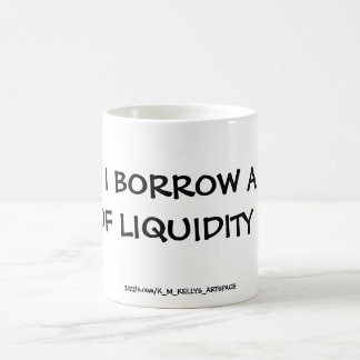 CAN I BORROW A CUP OF LIQUIDITY ?