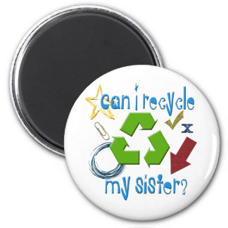 Can I Recycle my Sister Magnet
