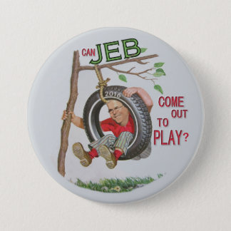Can Jeb Come Out To Play? 7.5 Cm Round Badge