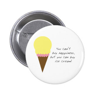 Can t Buy Happiness Ice Cream Buttons