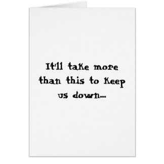 Can t keep us down greeting card