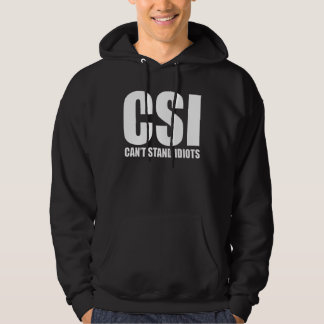 Can't Stand Idiots. Funny design. Hoodie