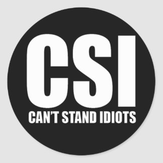 Can't Stand Idiots. Funny design. Round Stickers