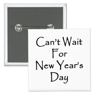 Can t Wait For New Year s Day Button
