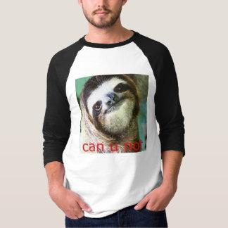"""can u not"" sloth shirt"