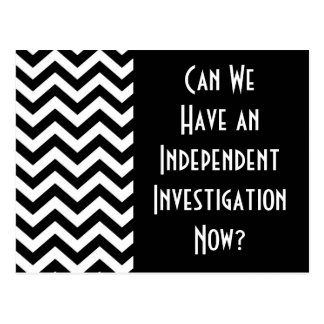 """""""Can We Have an Independent Investigation Now? Postcard"""