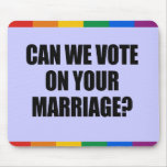 CAN WE VOTE ON YOUR MARRIAGE MOUSEMAT