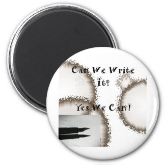 Can We Write It? (Writers Encouragement) Fridge Magnets