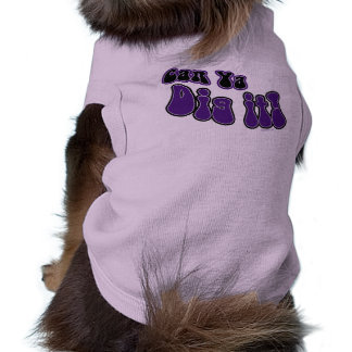 Can Ya Dig It Pet Clothing