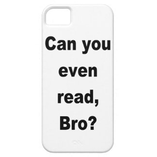 Can You Even Read, Bro? Phone Case Barely There iPhone 5 Case