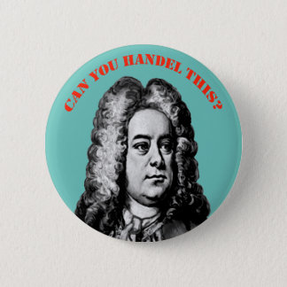 "Can You Handel This"" 6 Cm Round Badge"