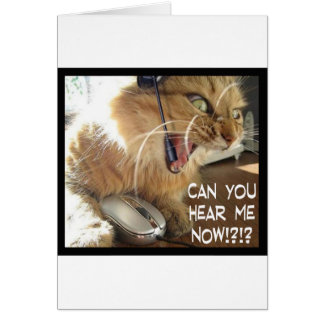 can you hear me now? greeting card