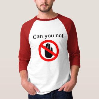 Can you not shirt