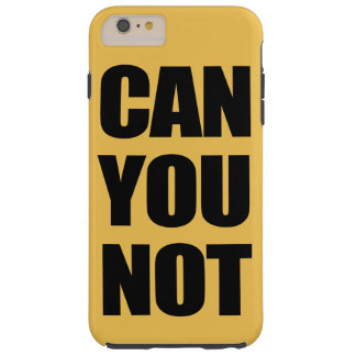 Can You Not Tough iPhone 6 Plus Case