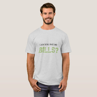 Can You Pay My Bills? Men Tshirt
