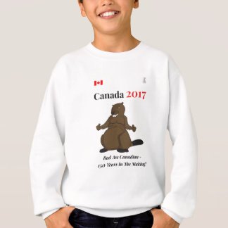 Canada 150 in 2017 Beaver Bad Sweatshirt